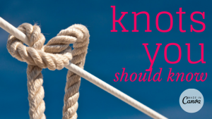 Knots every outdoors-person should know [infographic]
